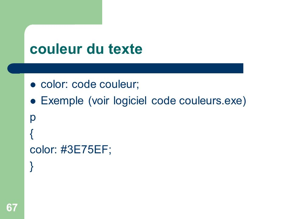 couleur du texte color: code couleur;