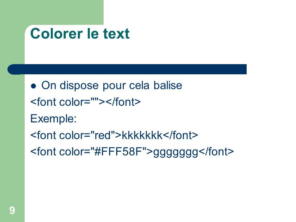 Colorer le text On dispose pour cela balise