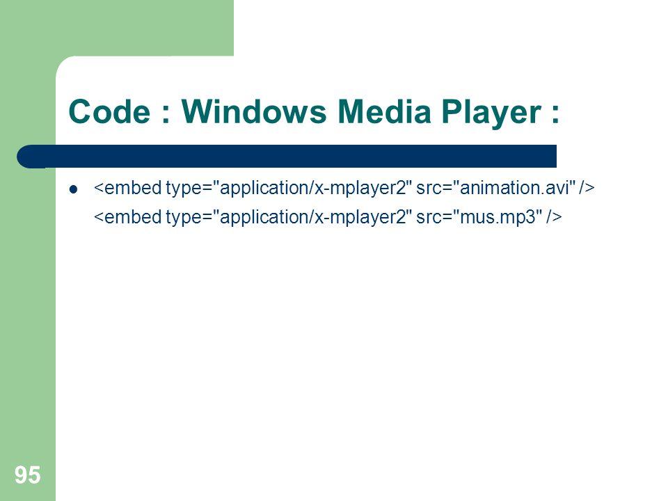 Code : Windows Media Player :