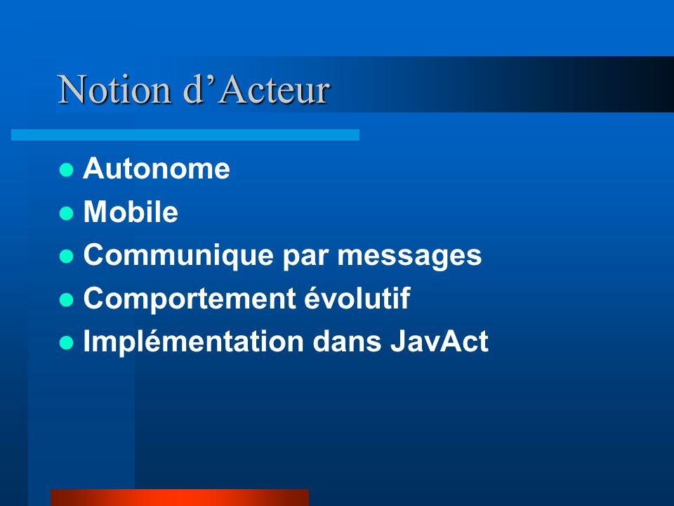 Notion d'Acteur Autonome Mobile Communique par messages