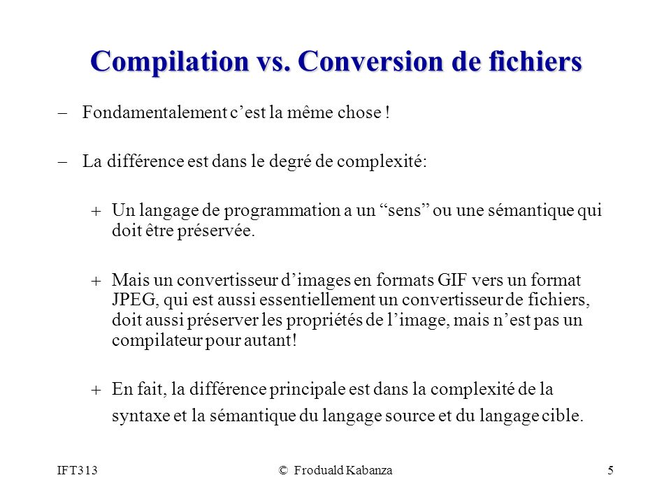 Compilation vs. Conversion de fichiers