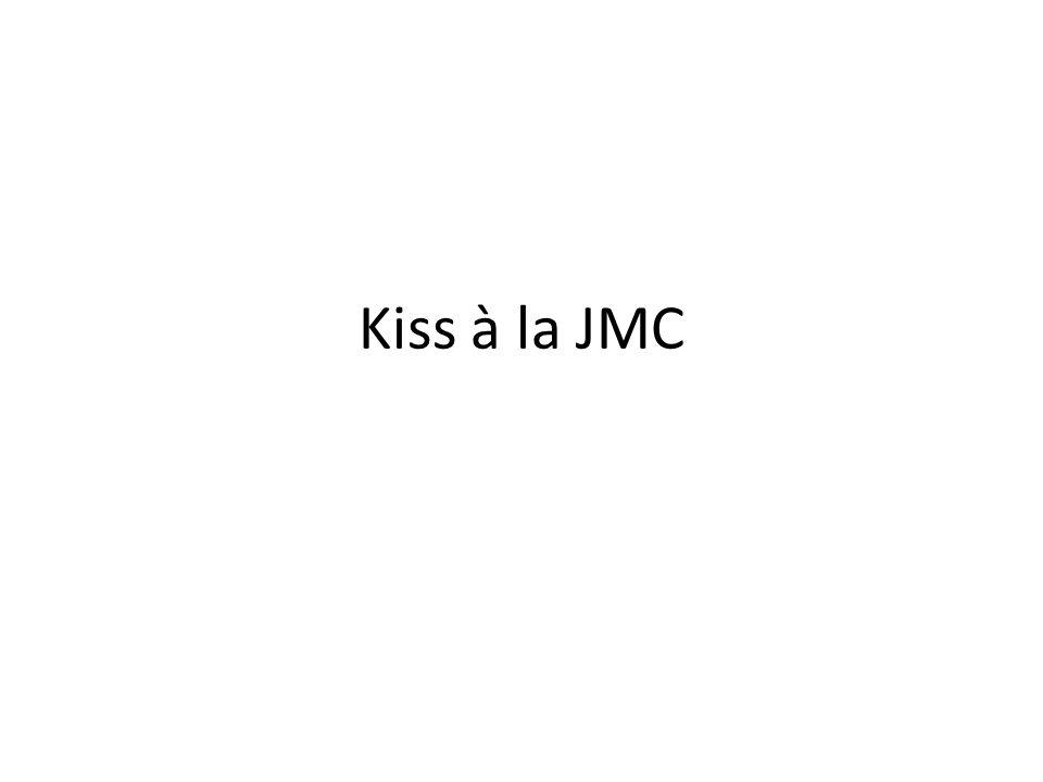 Kiss à la JMC