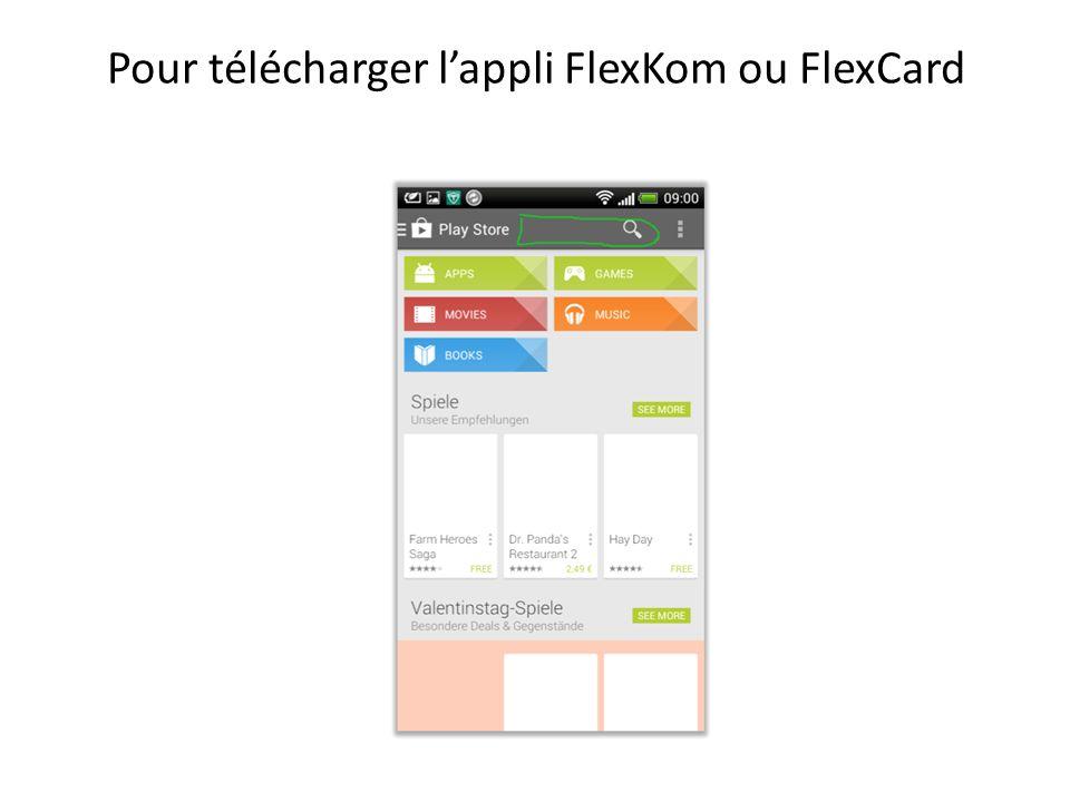 Pour télécharger l'appli FlexKom ou FlexCard