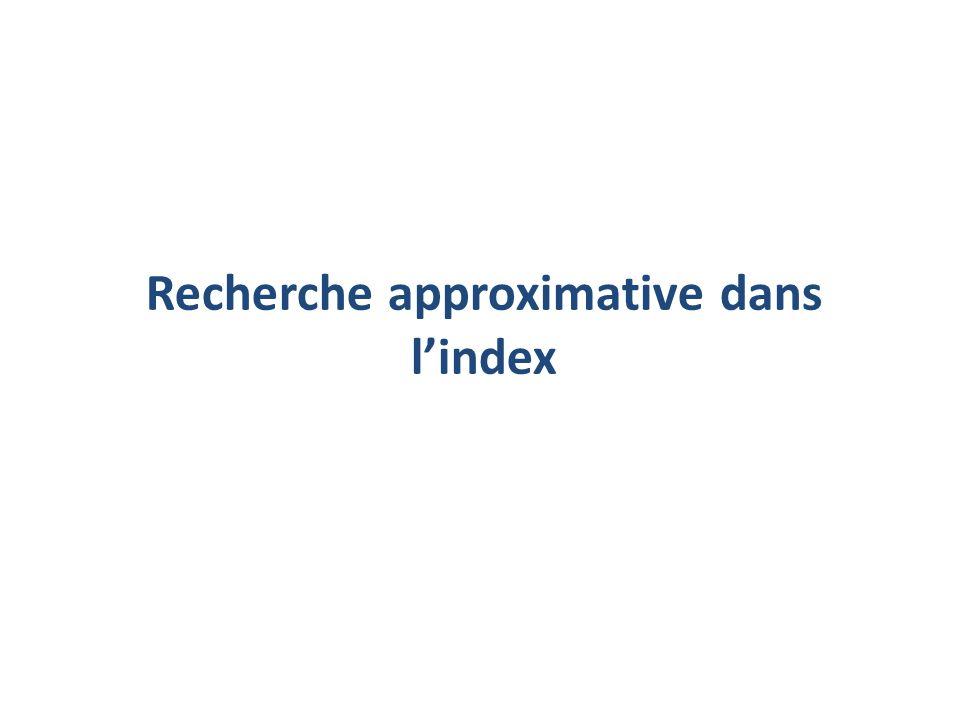 Recherche approximative dans l'index