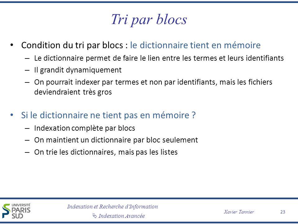 Tri par blocs Condition du tri par blocs : le dictionnaire tient en mémoire.