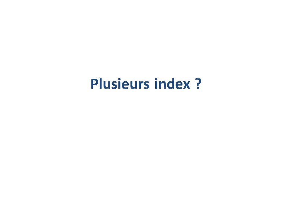Plusieurs index