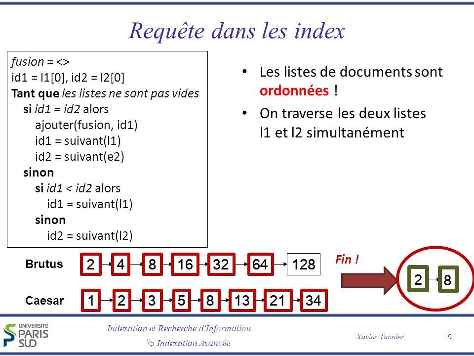 Requête dans les index Les listes de documents sont ordonnées !
