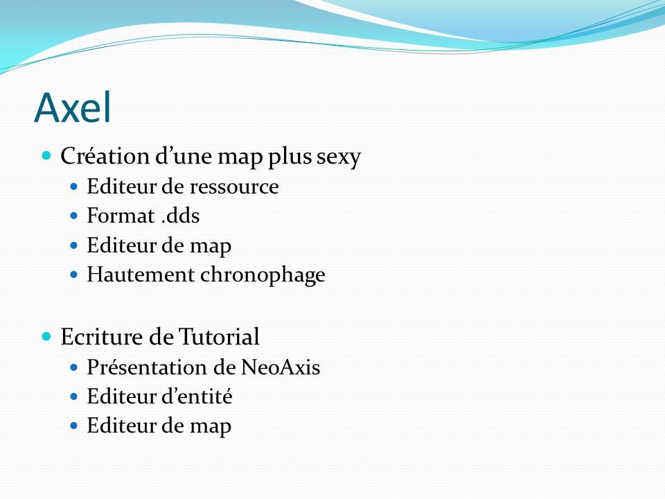 Axel Création d'une map plus sexy Ecriture de Tutorial