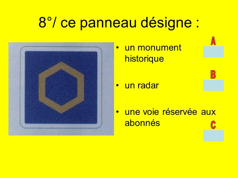 8°/ ce panneau désigne : un monument historique un radar