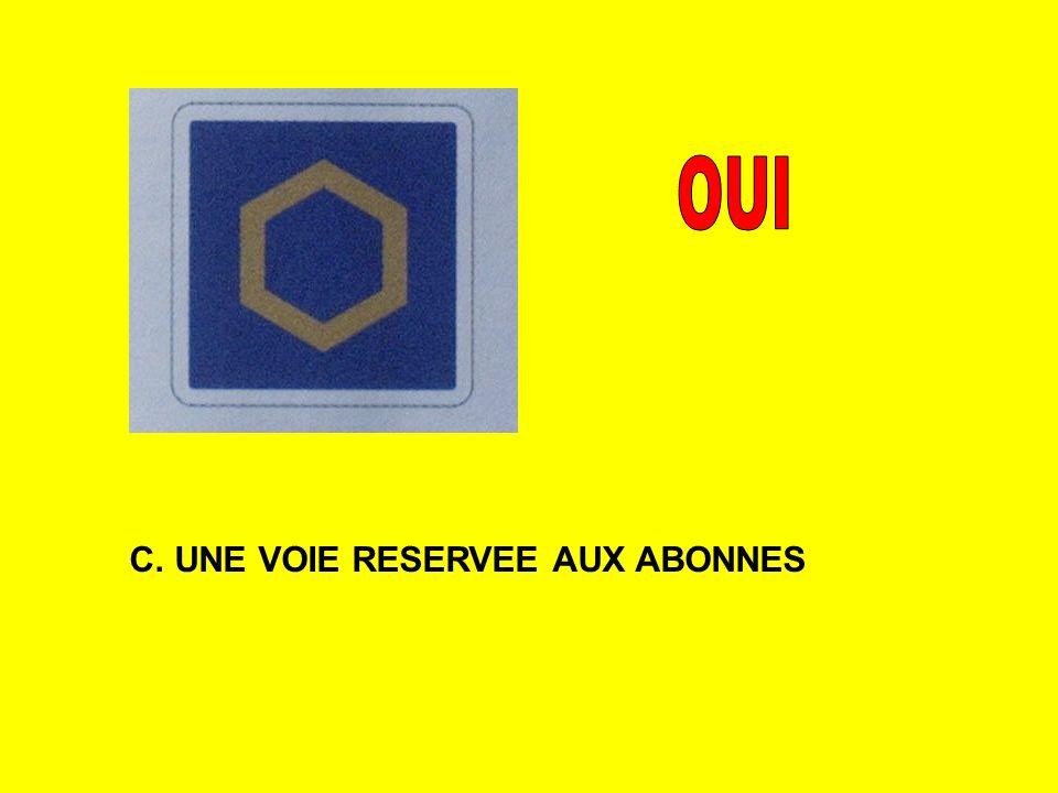 OUI C. UNE VOIE RESERVEE AUX ABONNES