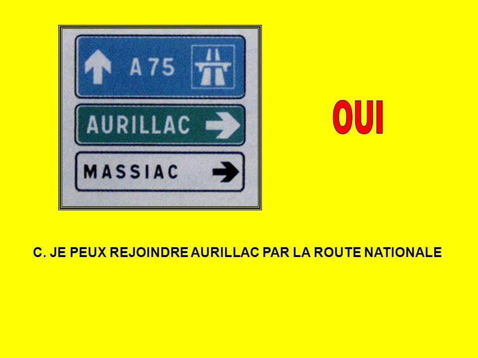 OUI C. JE PEUX REJOINDRE AURILLAC PAR LA ROUTE NATIONALE