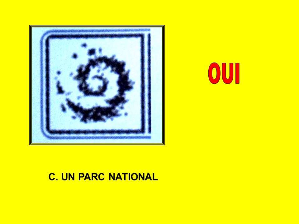 OUI C. UN PARC NATIONAL