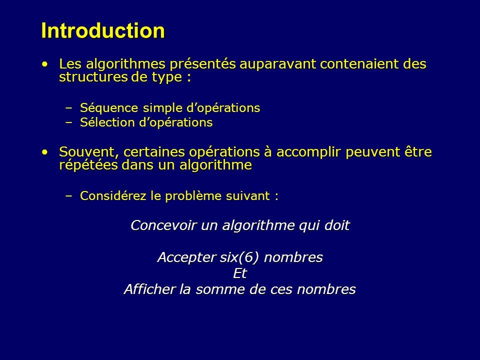 Introduction Les algorithmes présentés auparavant contenaient des structures de type : Séquence simple d'opérations.