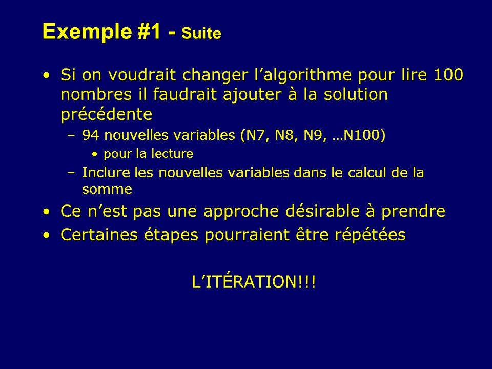 Exemple #1 - Suite Si on voudrait changer l'algorithme pour lire 100 nombres il faudrait ajouter à la solution précédente.