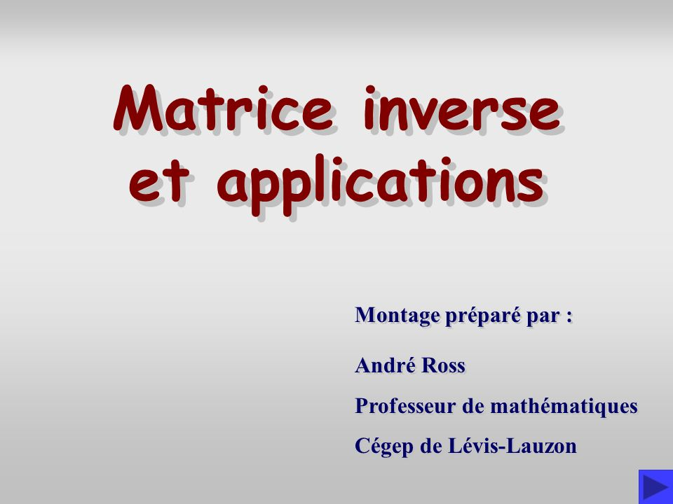 Matrice inverse et applications
