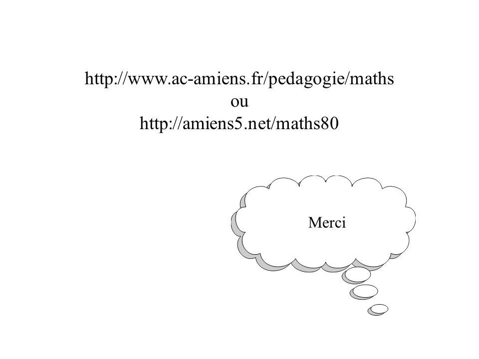 http://www.ac-amiens.fr/pedagogie/maths ou http://amiens5.net/maths80