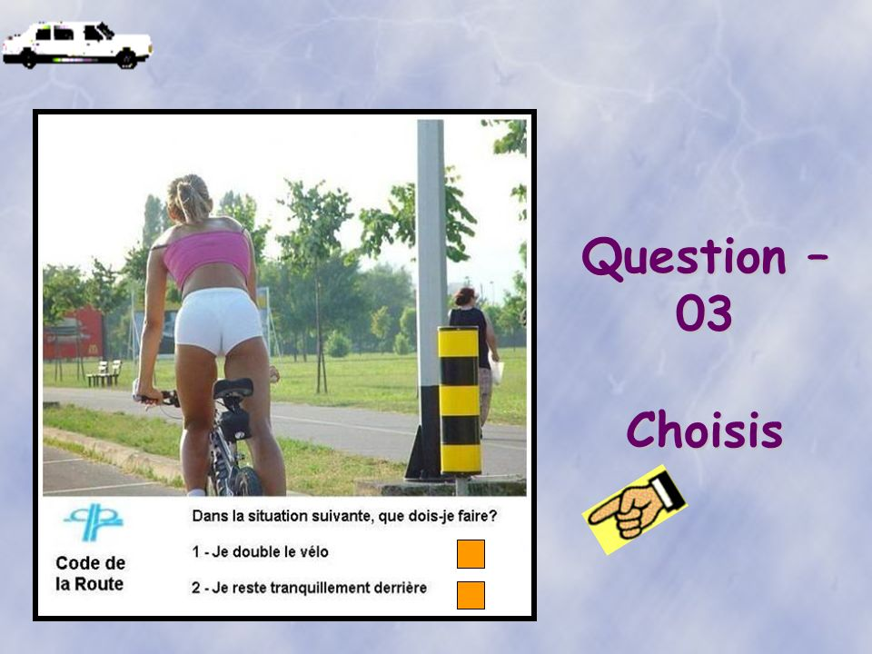 Question – 03 Choisis