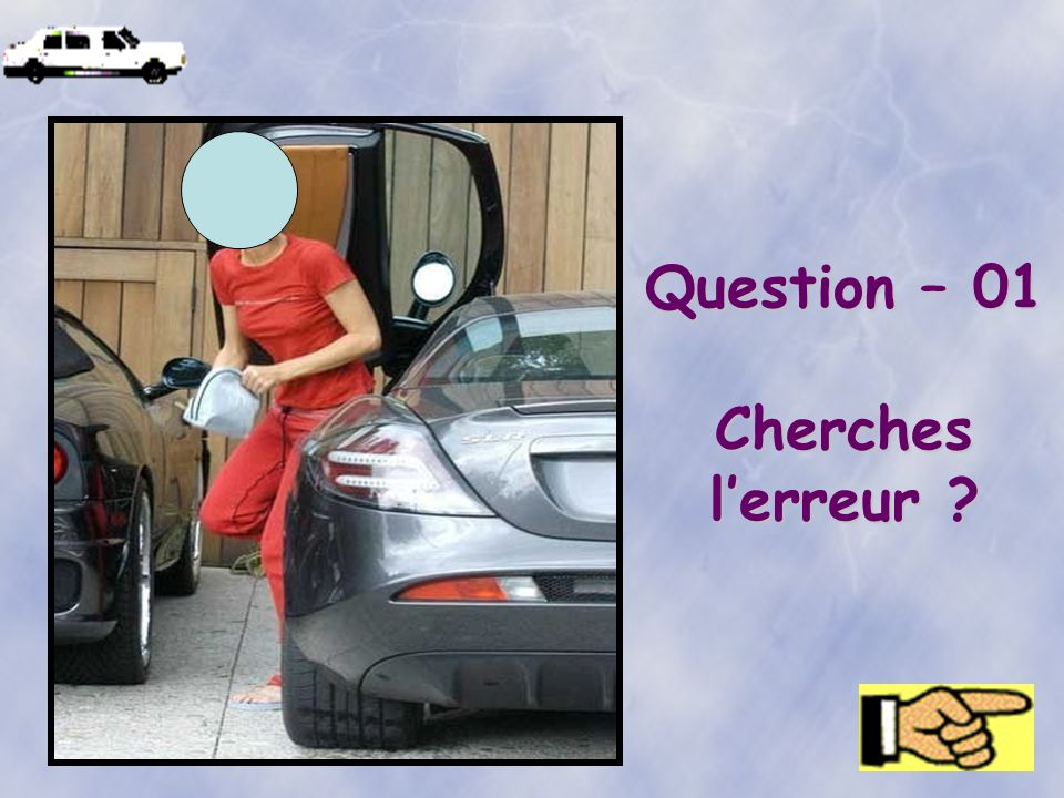 Question – 01 Cherches l'erreur