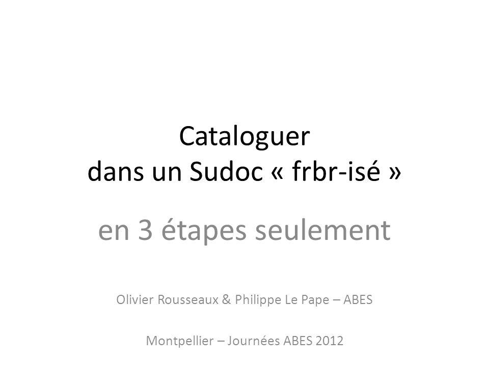 Cataloguer dans un Sudoc « frbr-isé »