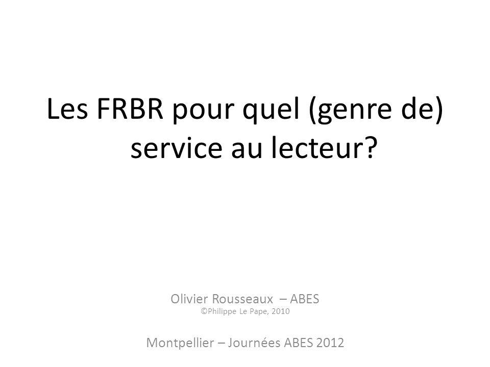 Les FRBR pour quel (genre de) service au lecteur