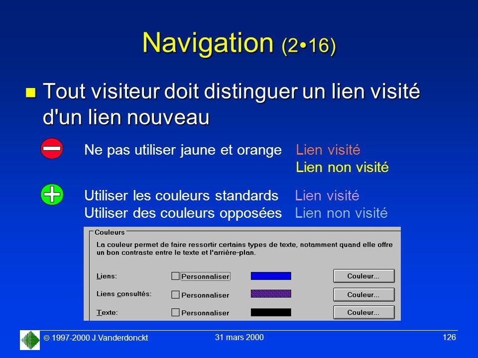 Navigation (216) Tout visiteur doit distinguer un lien visité d un lien nouveau. Ne pas utiliser jaune et orange.