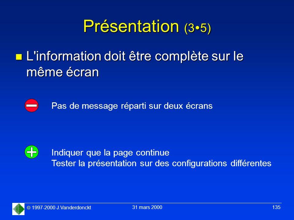 Présentation (35) L information doit être complète sur le même écran