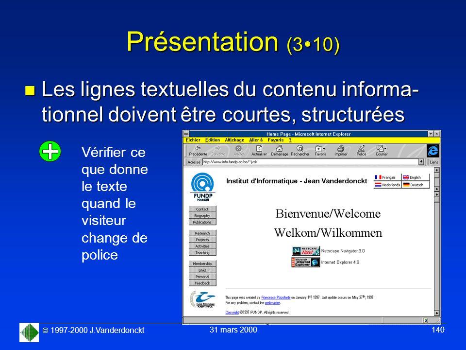 Présentation (310) Les lignes textuelles du contenu informa-tionnel doivent être courtes, structurées.