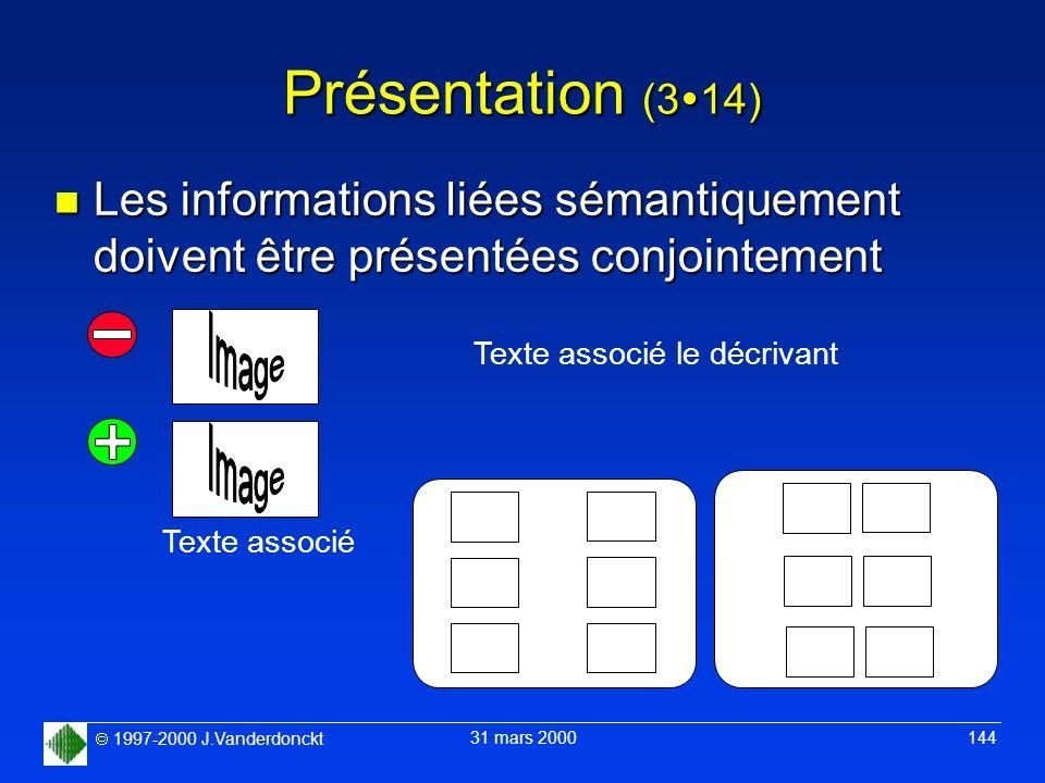 Présentation (314) Les informations liées sémantiquement doivent être présentées conjointement. Texte associé le décrivant.
