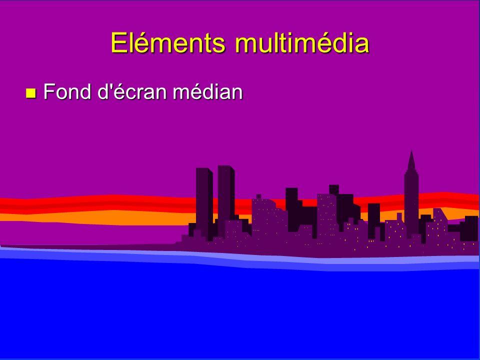 Eléments multimédia Fond d écran médian