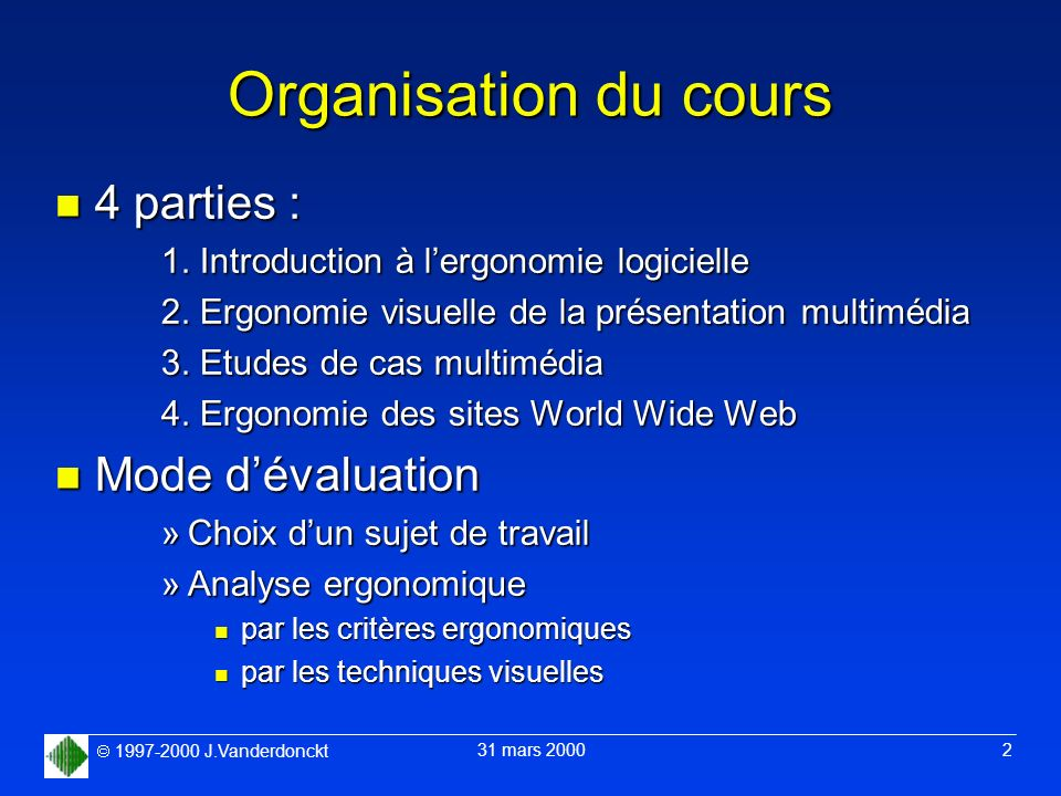 Organisation du cours 4 parties : Mode d'évaluation