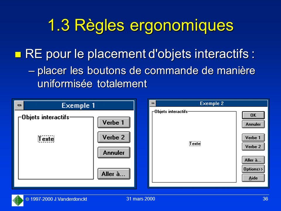 1.3 Règles ergonomiques RE pour le placement d objets interactifs :