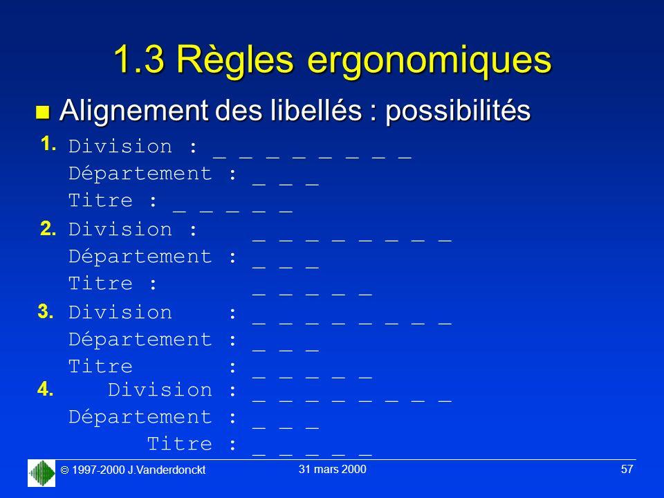 1.3 Règles ergonomiques Alignement des libellés : possibilités