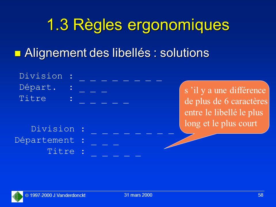 1.3 Règles ergonomiques Alignement des libellés : solutions
