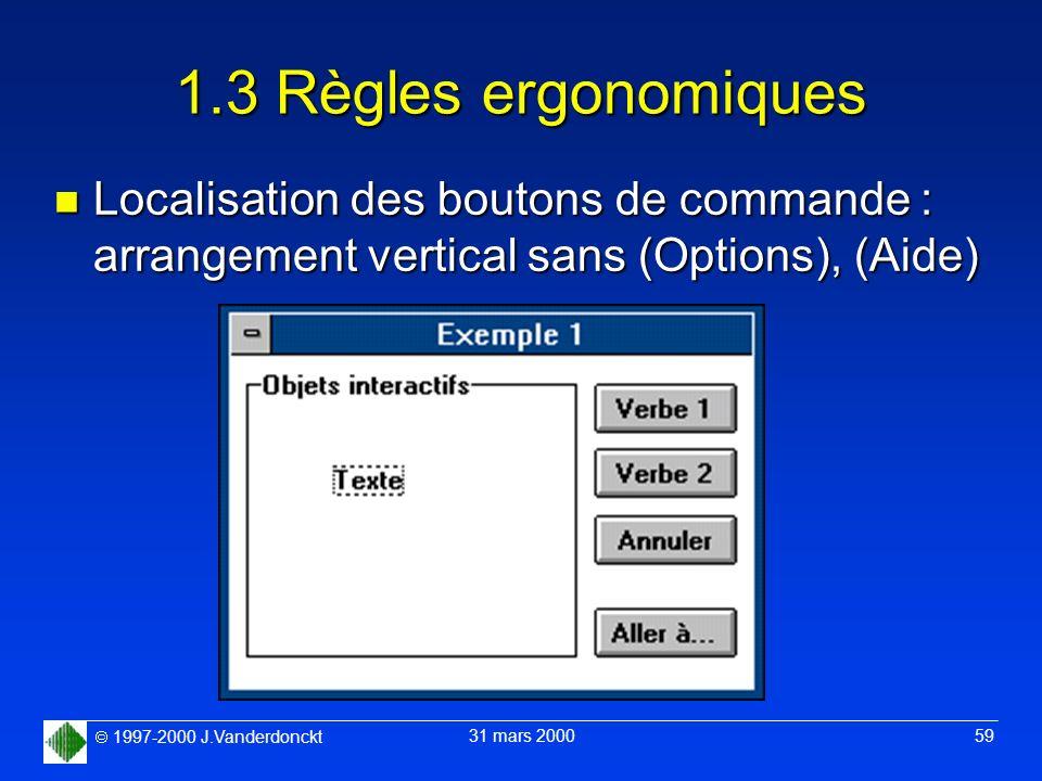 1.3 Règles ergonomiques Localisation des boutons de commande : arrangement vertical sans (Options), (Aide)