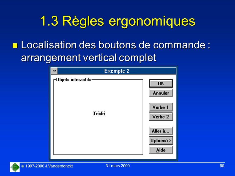1.3 Règles ergonomiques Localisation des boutons de commande : arrangement vertical complet