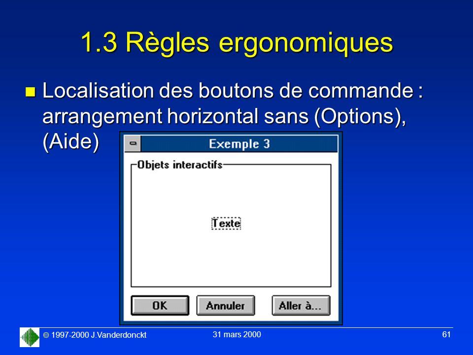1.3 Règles ergonomiques Localisation des boutons de commande : arrangement horizontal sans (Options), (Aide)