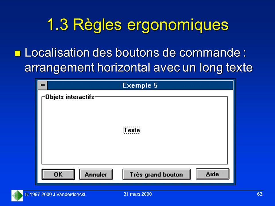 1.3 Règles ergonomiques Localisation des boutons de commande : arrangement horizontal avec un long texte.
