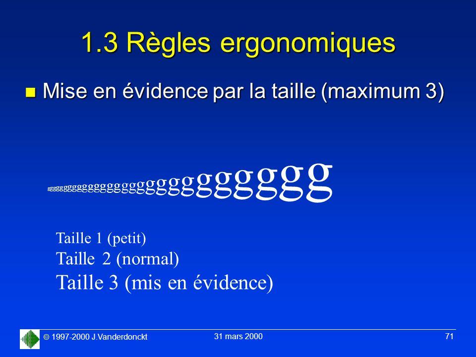 1.3 Règles ergonomiques Mise en évidence par la taille (maximum 3)