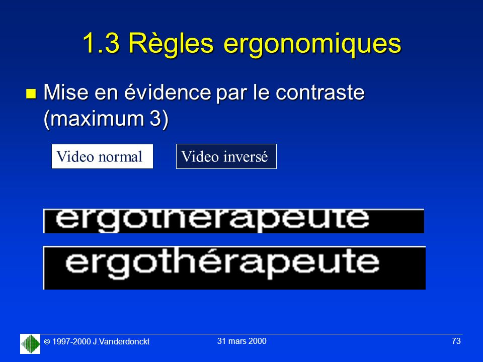 1.3 Règles ergonomiques Mise en évidence par le contraste (maximum 3)