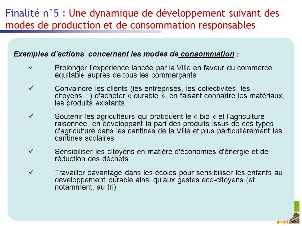 Finalité n°5 : Une dynamique de développement suivant des modes de production et de consommation responsables