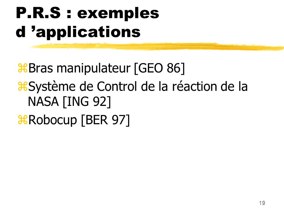 P.R.S : exemples d 'applications
