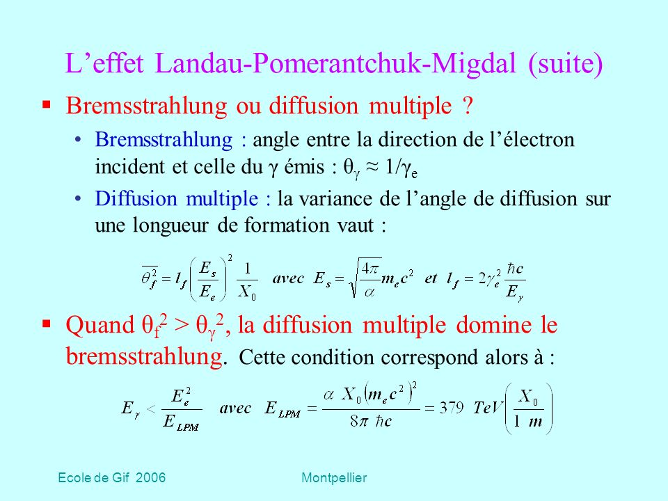L'effet Landau-Pomerantchuk-Migdal (suite)
