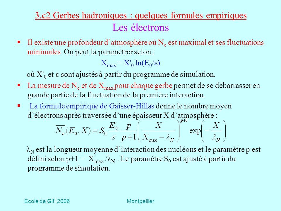 3.c2 Gerbes hadroniques : quelques formules empiriques Les électrons