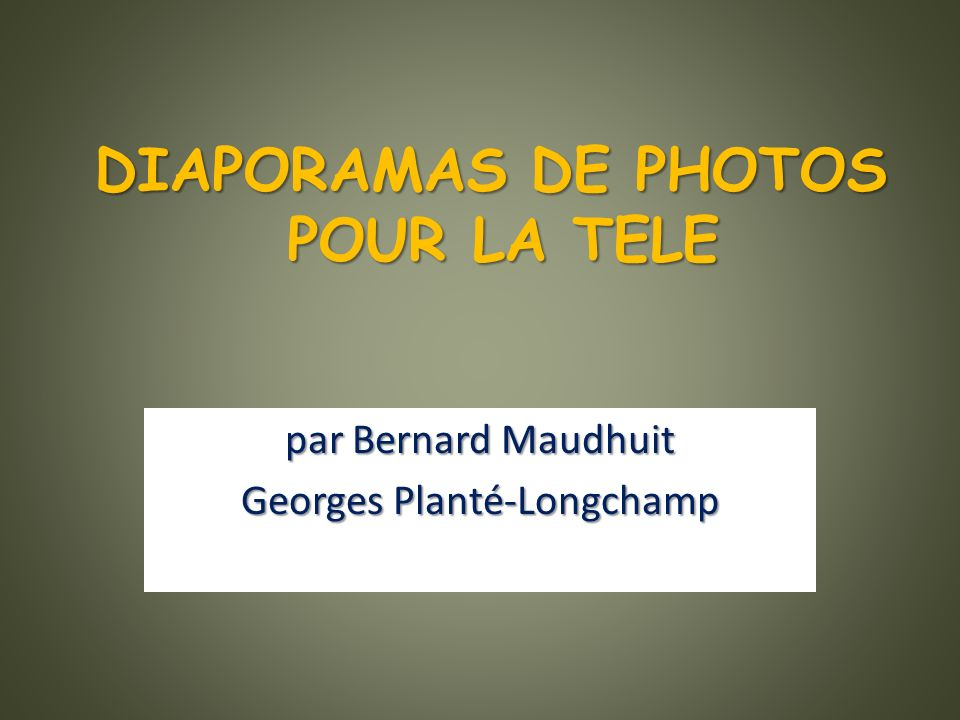 DIAPORAMAS DE PHOTOS POUR LA TELE