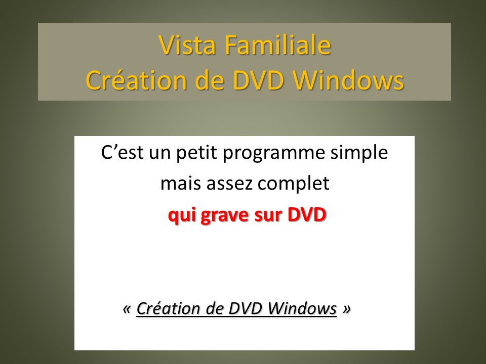 Vista Familiale Création de DVD Windows