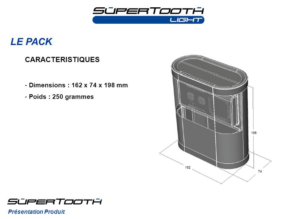 LE PACK CARACTERISTIQUES Dimensions : 162 x 74 x 198 mm