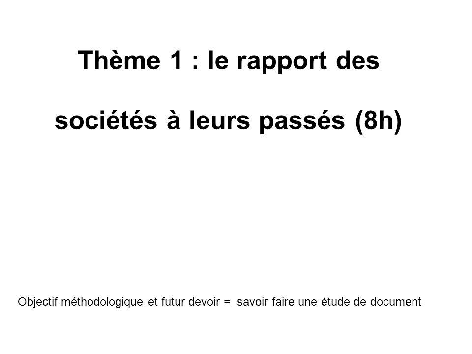 Thème 1 : le rapport des sociétés à leurs passés (8h)