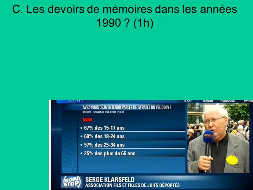 C. Les devoirs de mémoires dans les années 1990 (1h)