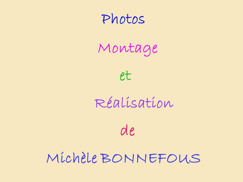 Photos Montage et Réalisation de Michèle BONNEFOUS