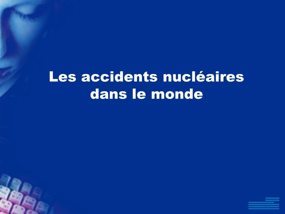Les accidents nucléaires dans le monde